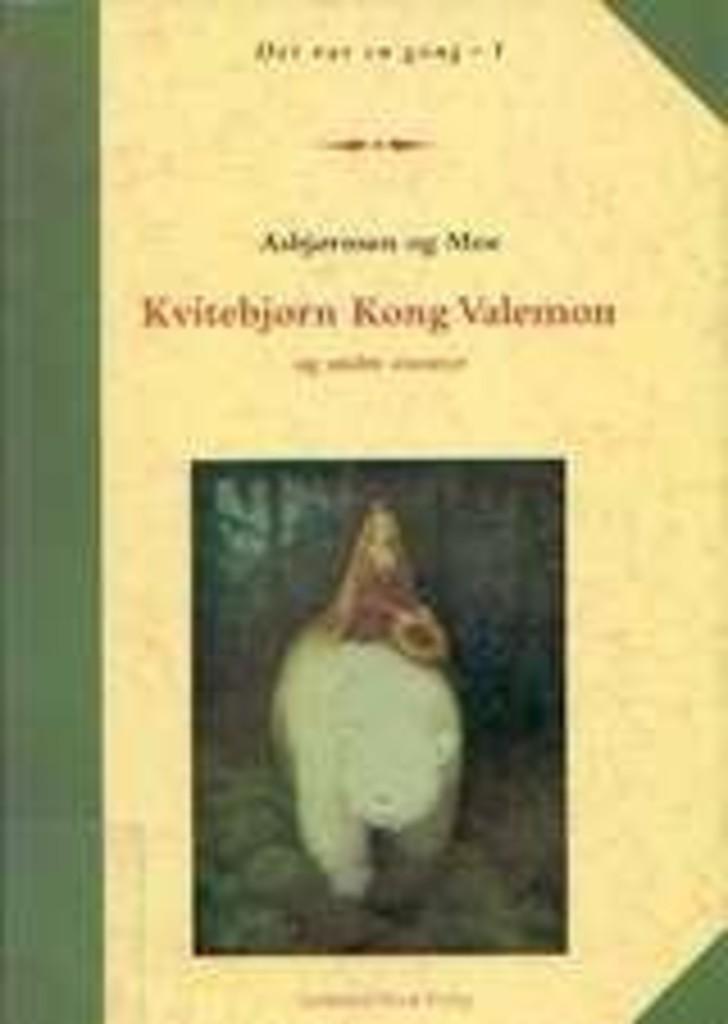 Kvitebjørn kong Valemon og andre eventyr