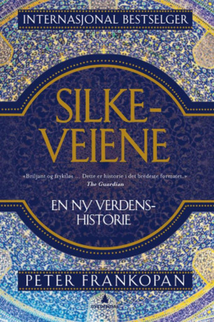Silkeveiene : en ny verdenshistorie