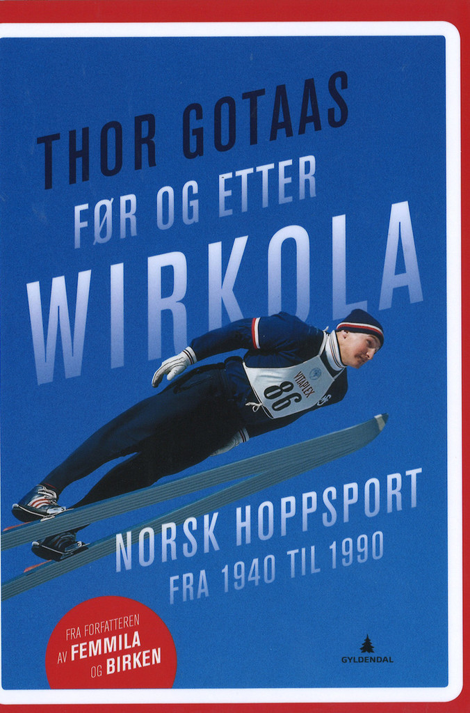 Før og etter Wirkola : norsk hoppsport fra 1940 til 1990