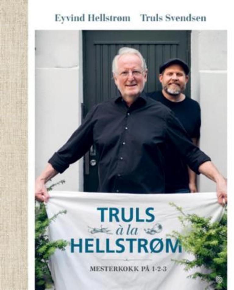 Truls á la Hellstrøm : mesterkokk på 1-2-3