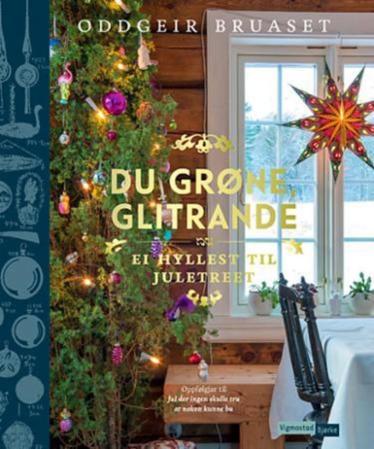 Du grøne, glitrande : ei hyllest til juletreet