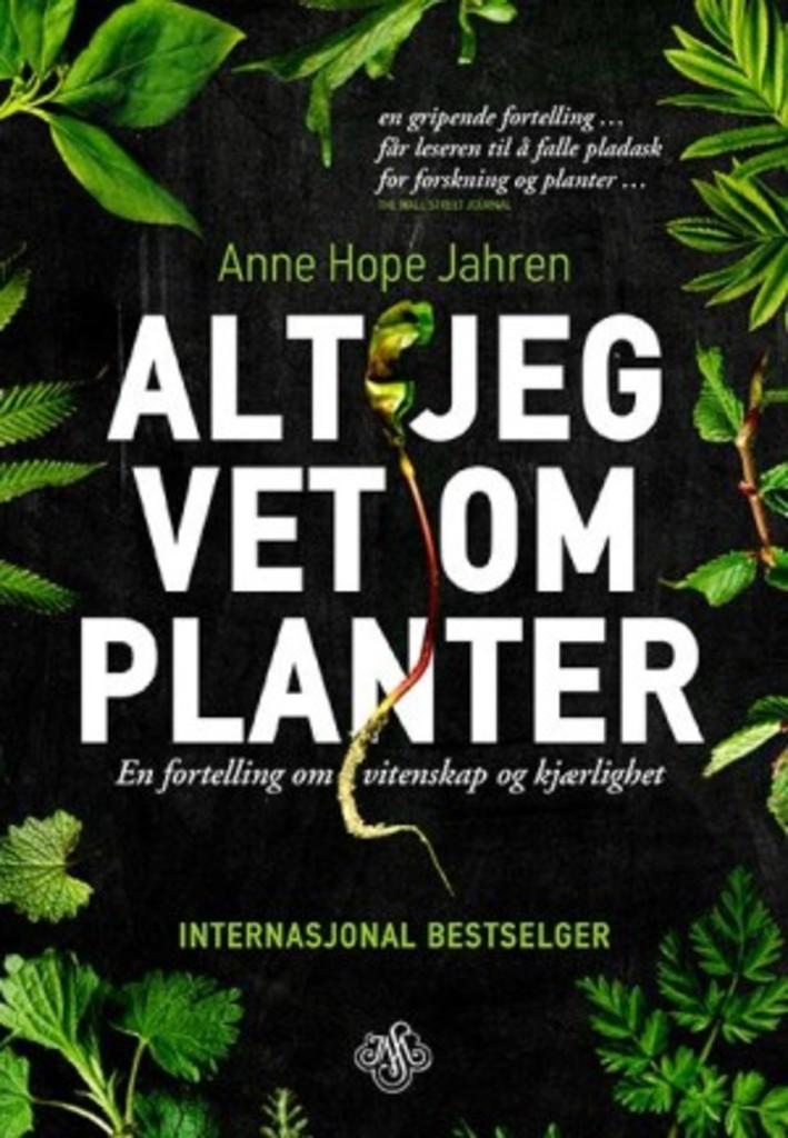 Alt jeg vet om planter : en fortelling om vitenskap og kjærlighet