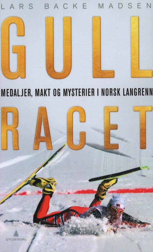 Gullracet : medaljer, makt og mysterier i norsk langrenn
