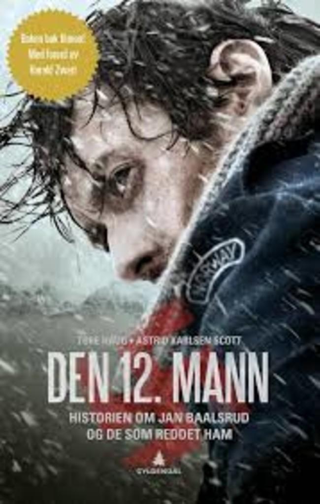Den 12. mann : historien om Jan Baalsrud og de som reddet ham