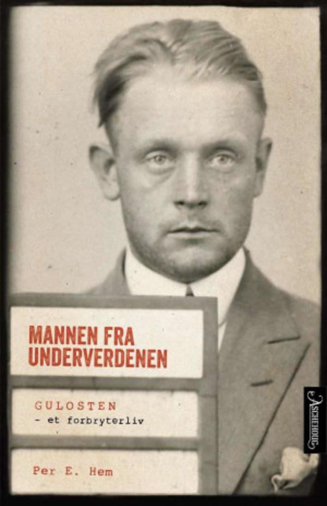 Mannen fra underverdenen : Gulosten - et forbryterliv