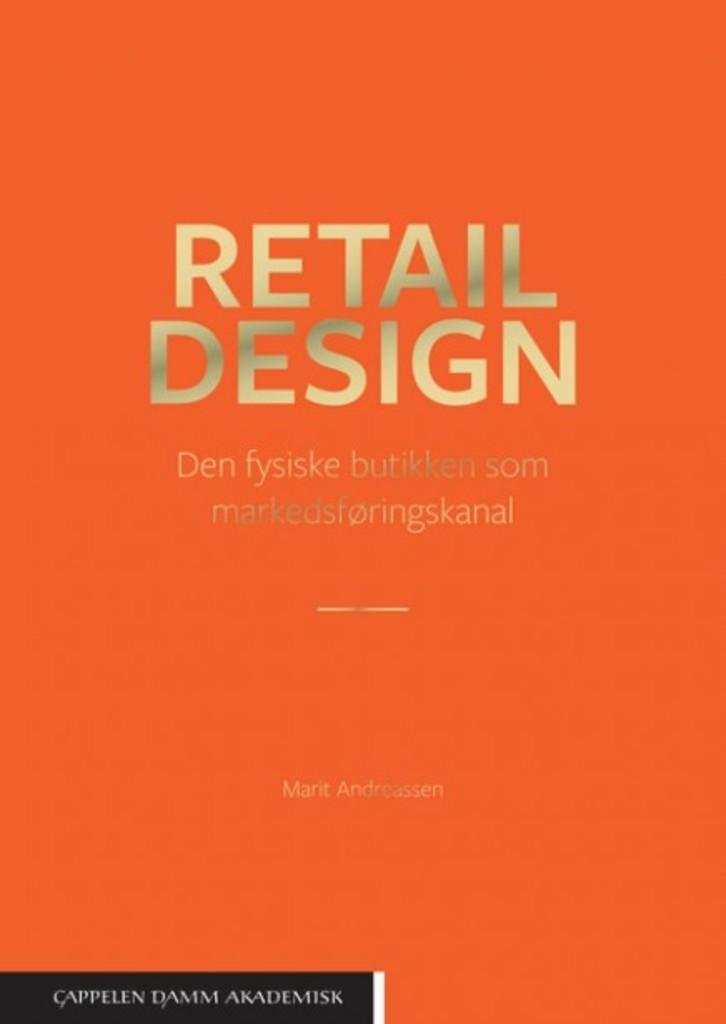 Retail design : den fysiske butikken som markedsføringskanal