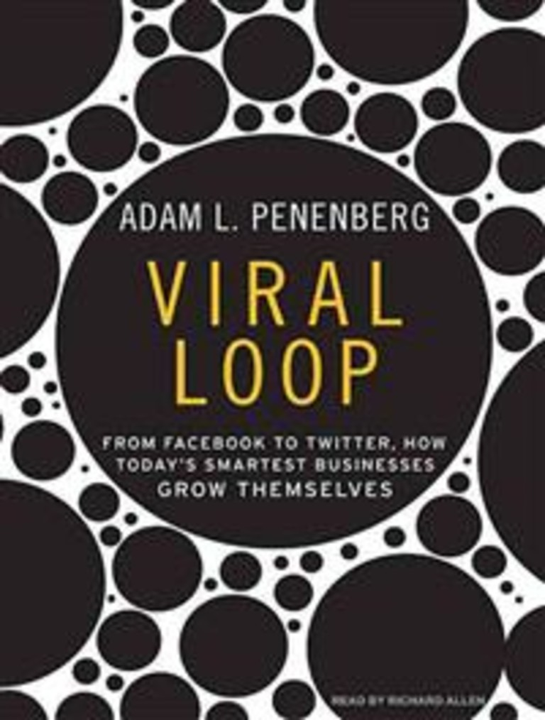 Viral loop : from Facebook to Twitter, how today's smartest businesses grow themselves