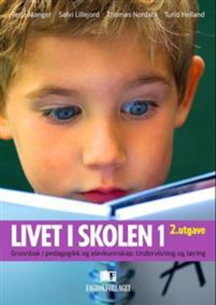 Livet i skolen : grunnbok i pedagogikk og elevkunnskap: undervisning og læring . 1