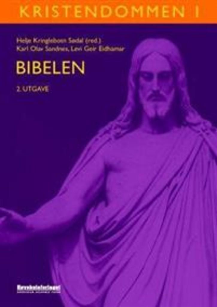 Kristendommen . 1 . Bibelen