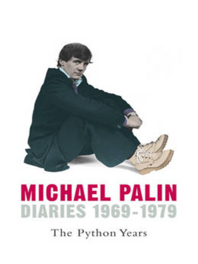 Michael Palin : Diaries 1969-1979; The Python Years