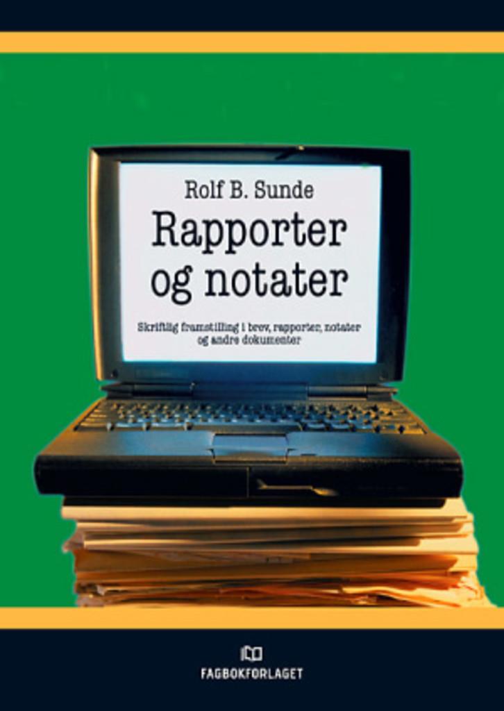 Rapporter og notater : skriftlig framstilling i brev, rapporter, notater og andre dokumenter