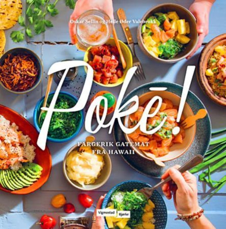 Poké! : fargerik gatemat fra Hawaii