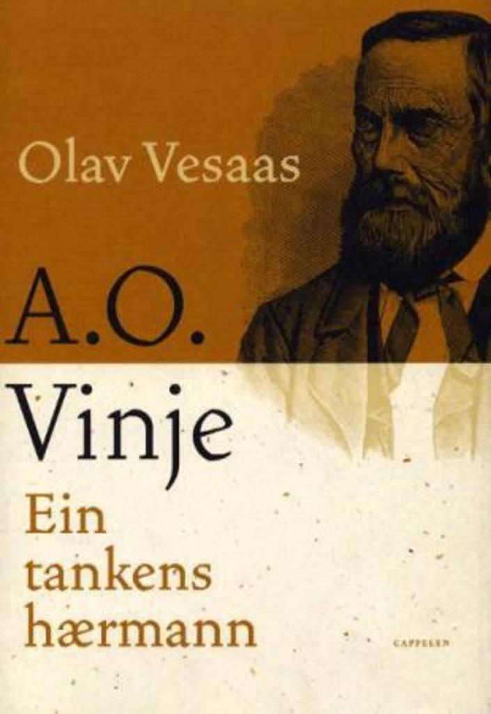 A.O. Vinje : ein tankens hærmann