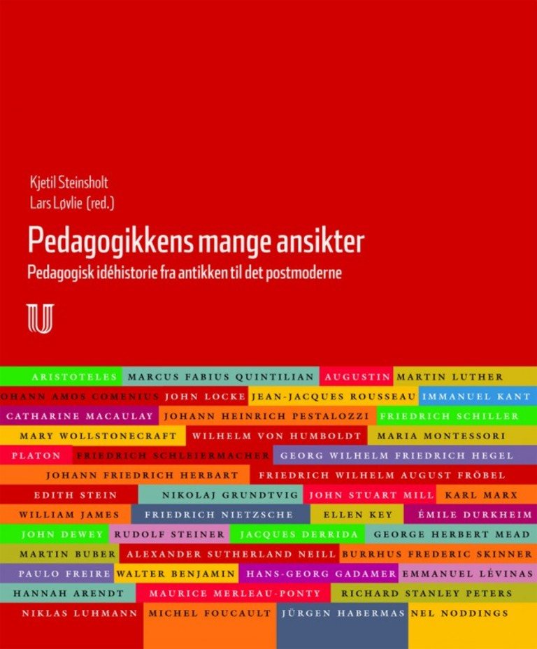 Pedagogikkens mange ansikter : pedagogikkens idéhistorie fra antikken til det postmoderne