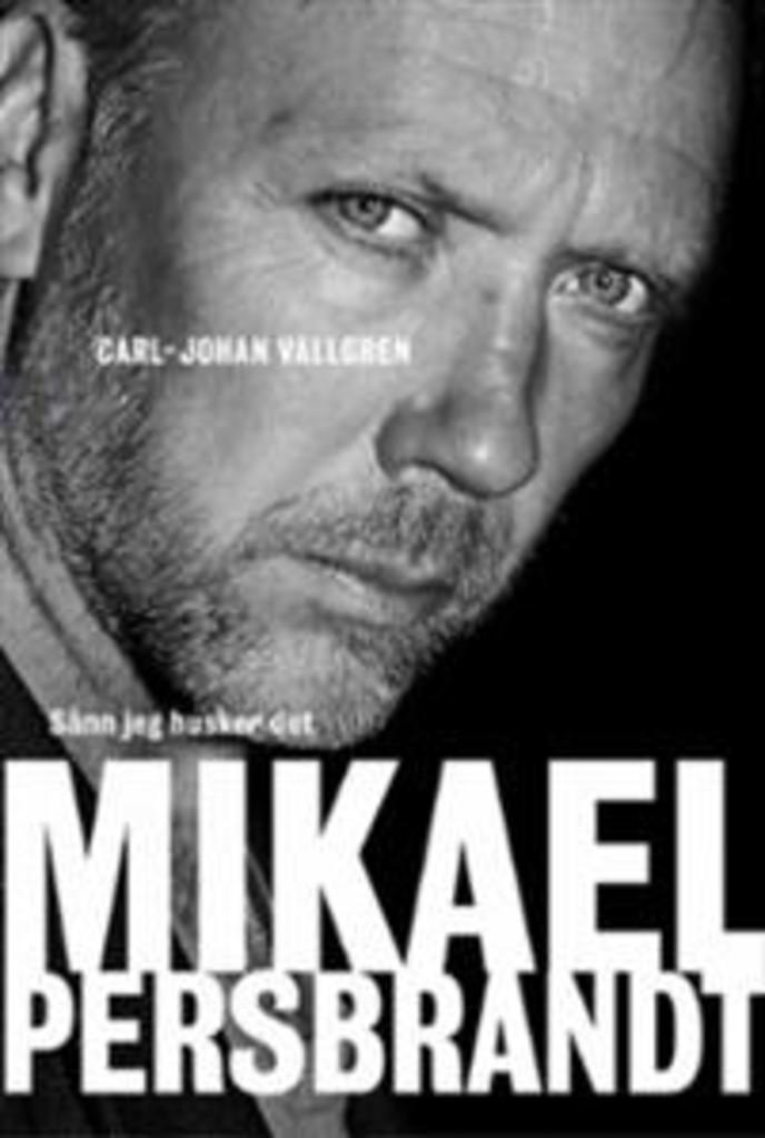 Mikael Persbrandt : sånn jeg husker det
