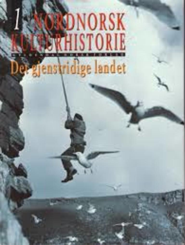 Nordnorsk kulturhistorie : [bind] 1 : Det gjenstridige landet