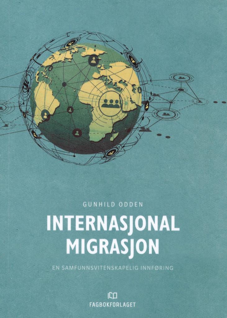 Internasjonal migrasjon : en sammfunnsvitenskapelig innføring