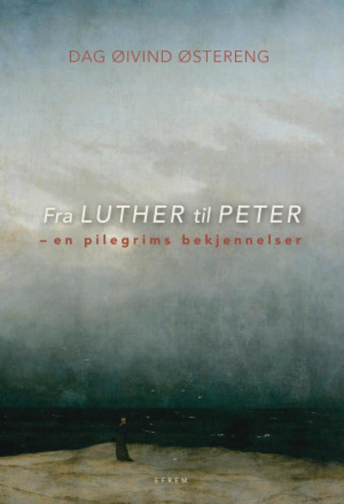 Fra LUTHER til PETER : - en pilegrims bekjennelser