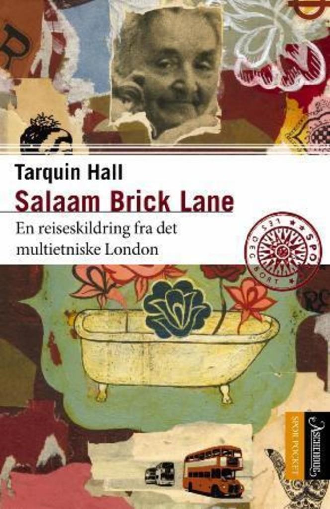 Salaam Brick Lane : tilbake til et fremmed London