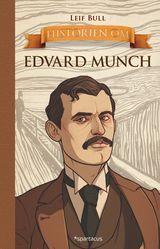 """""""Historien om Edvard Munch"""""""