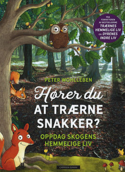 Hører du at trærne snakker? : oppdag skogens hemmelige liv