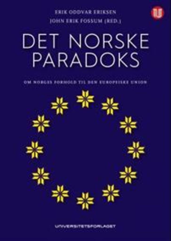 Det norske paradoks : om Norges forhold til Den europeiske union