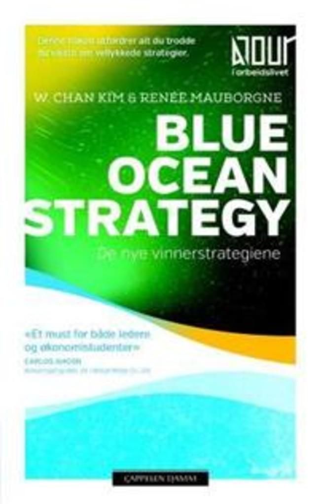 Blue Ocean Strategy : de nye vinnerstrategiene