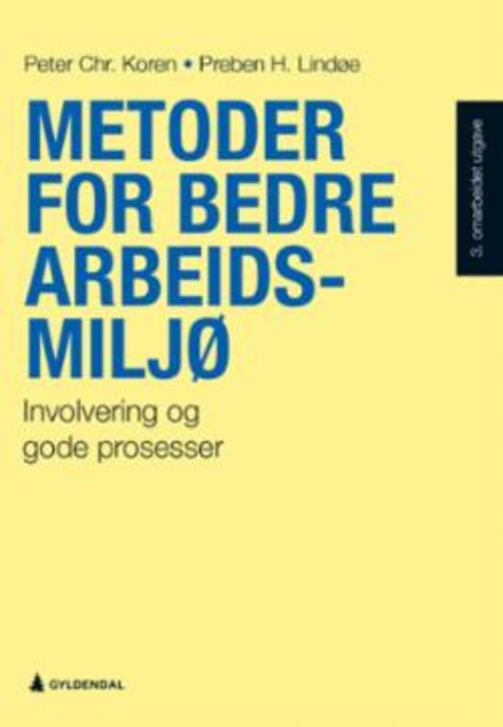 Metoder for bedre arbeidsmiljø : involvering og gode prosesser