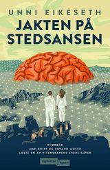 """""""Jakten på stedsansen : hvordan Edvard Moser og May-Britt Moser løste en av vitenskapens store gåt"""""""