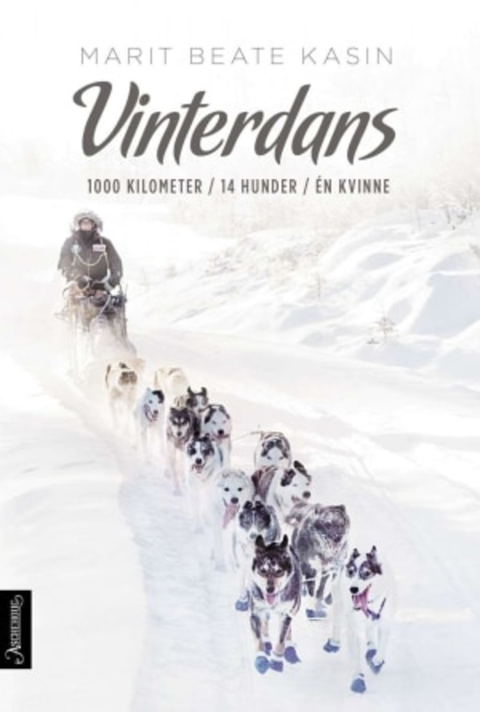 Vinterdans : 1000 kilometer, 14 hunder, én kvinne