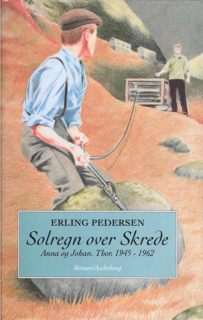 Solregn over Skrede (2) : Anna og Johan. Thor 1945-1962