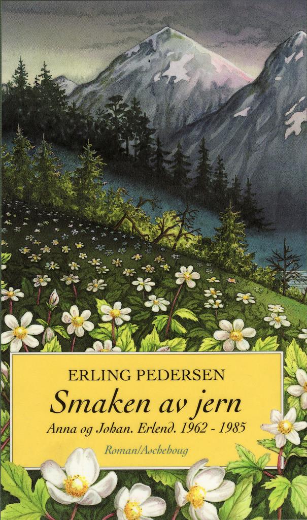 Smaken av jern (3) : Anna og Johan. Erlend. 1962-1985