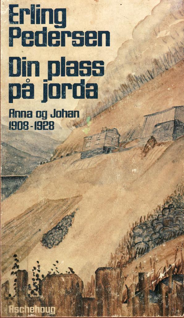 Din plass på jorda (1) : Anna og Johan. 1908-1932