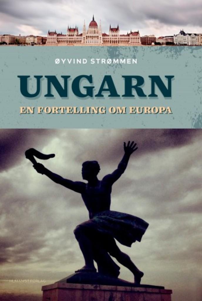 Ungarn : en fortelling om Europa