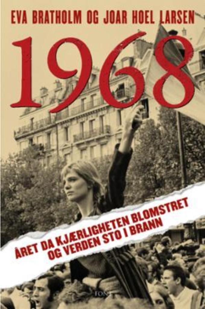 1968 : året da kjærligheten blomstret og verden sto i brann