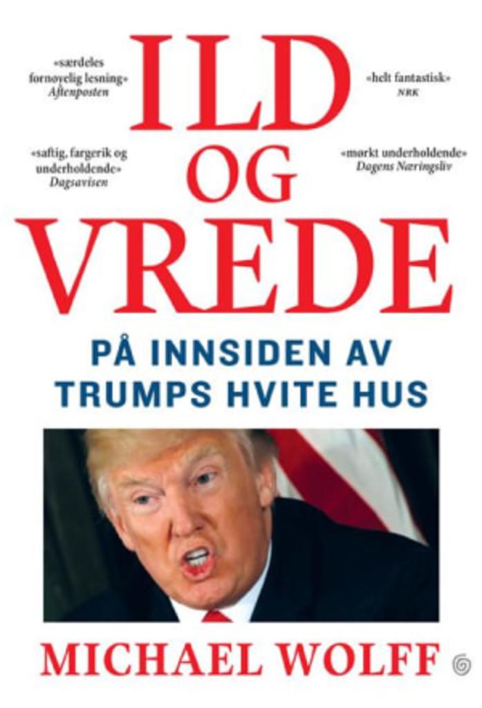 Ild og vrede : på innsiden av Trumps Hvite hus