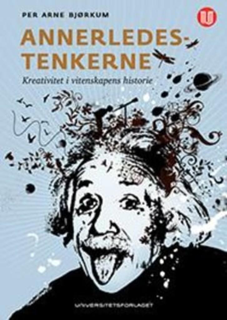 Annerledestenkerne : kreativitet i vitenskapens historie (4 utg.)