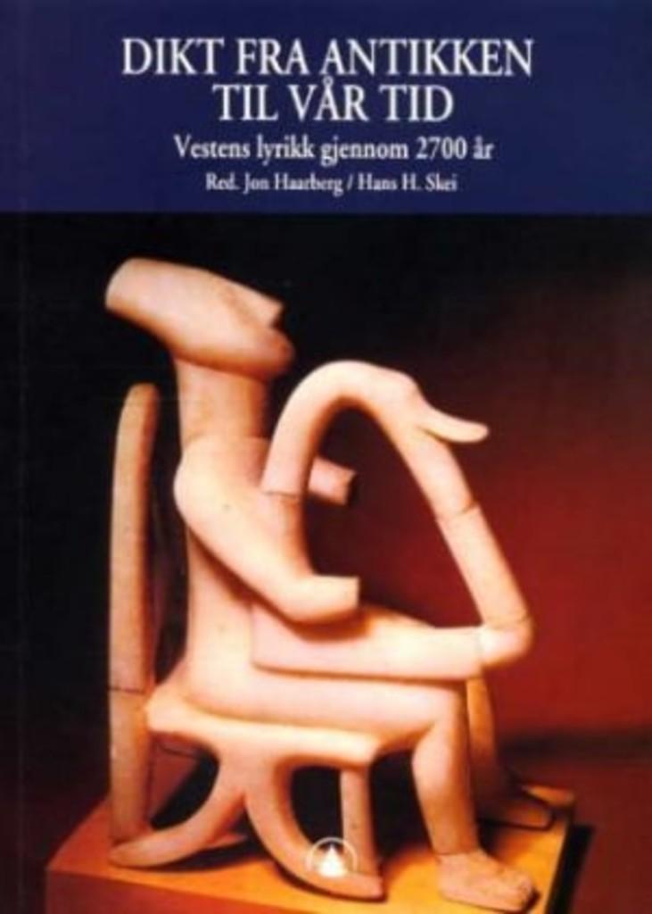 Dikt fra antikken til vår tid : vestens lyrikk gjennom 2700 år