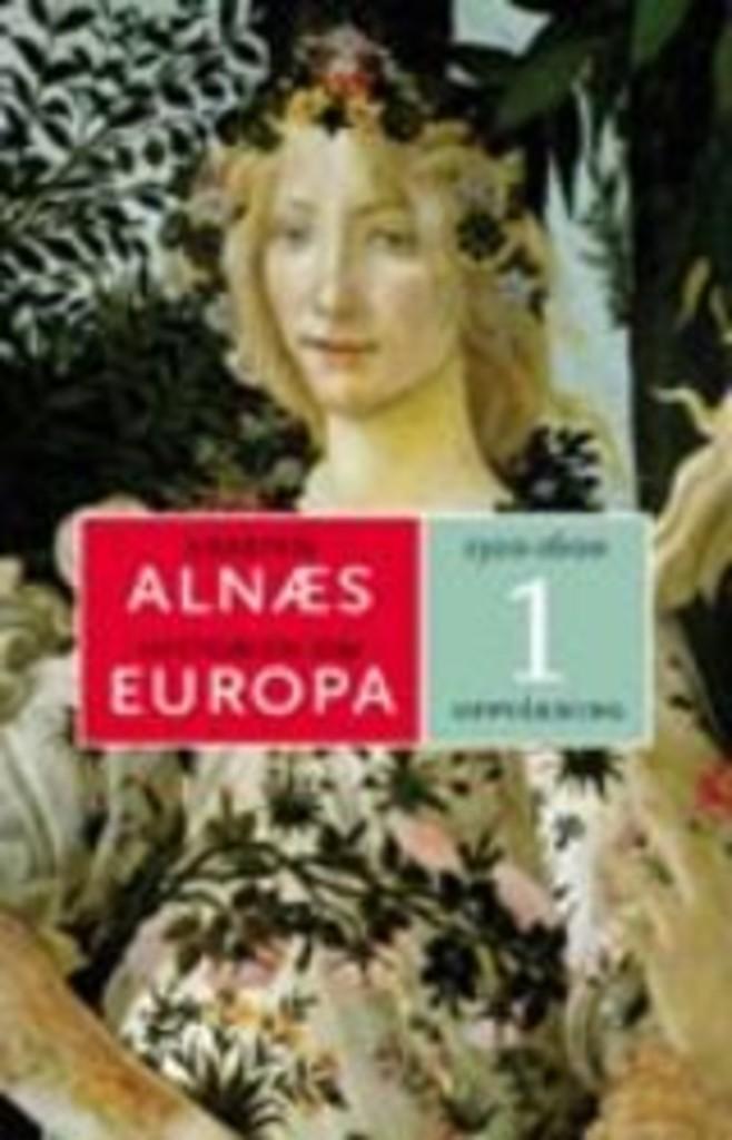 Historien om Europa 1 : oppvåkning . [1300-1600]