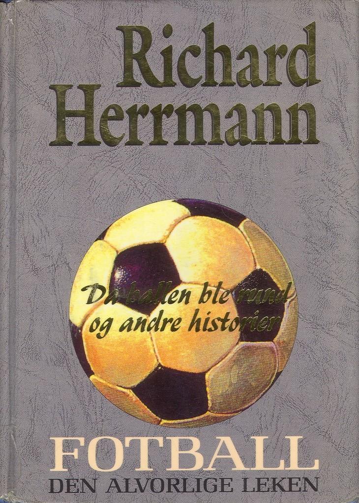 Fotball : den alvorlige leken : da ballen ble rund og andre historier