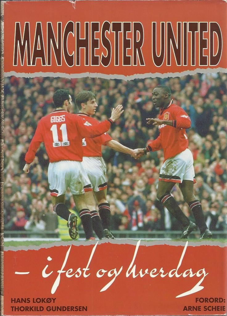 Manchester United : i fest og hverdag