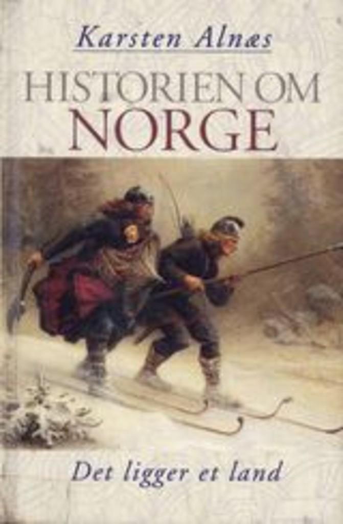 Historien om Norge. Det ligger et land (1) : [bind 1]