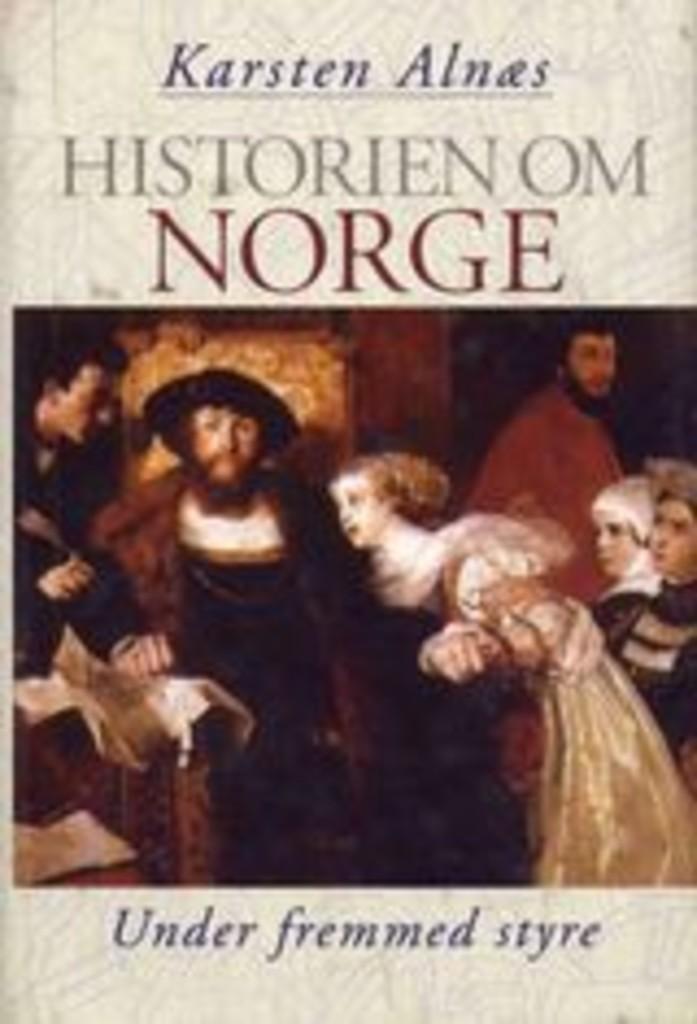 Historien om Norge. Under fremmed styre (2) : [bind 2]