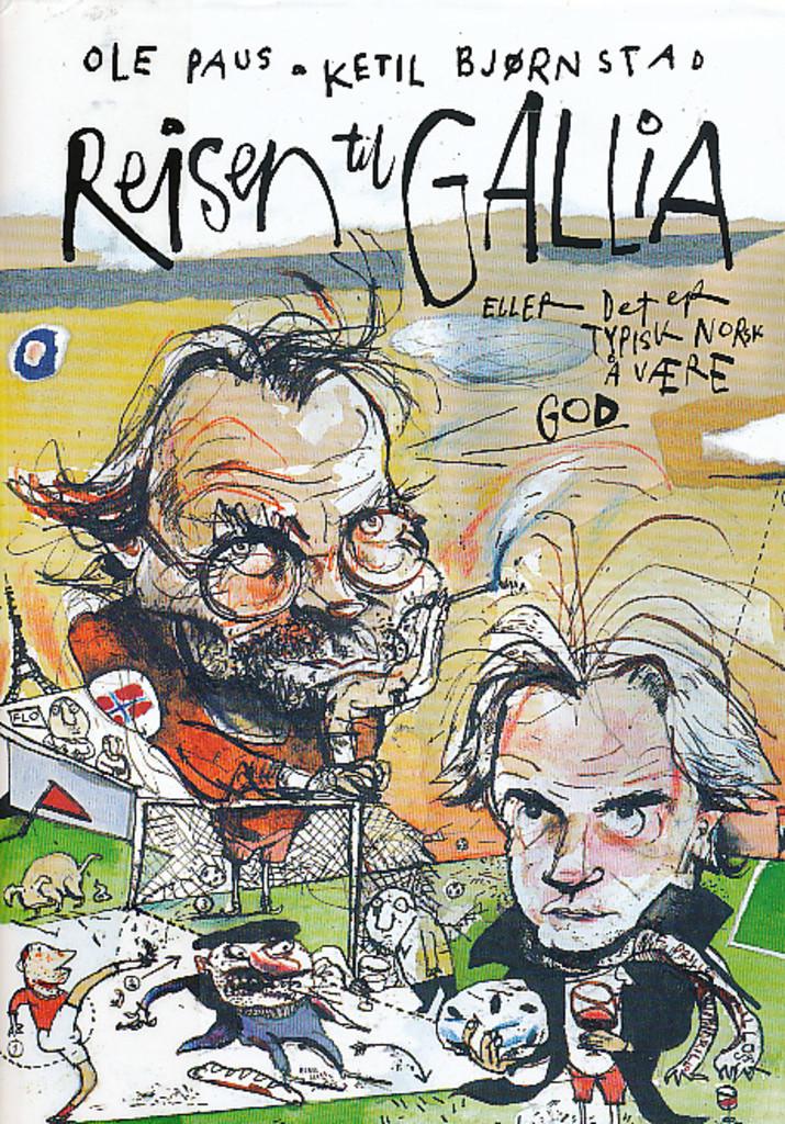 Reisen til Gallia eller Det er typisk norsk å være god