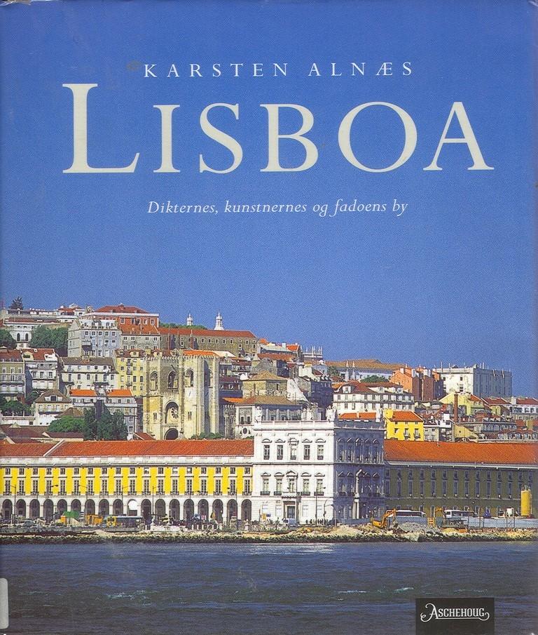 Lisboa : dikternes, kunstnernes og fadoens by
