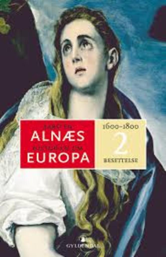 Historien om Europa 2 : besettelse . [1600-1800]