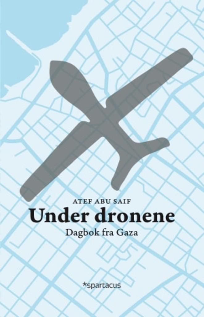 Under dronene : dagbok fra Gaza