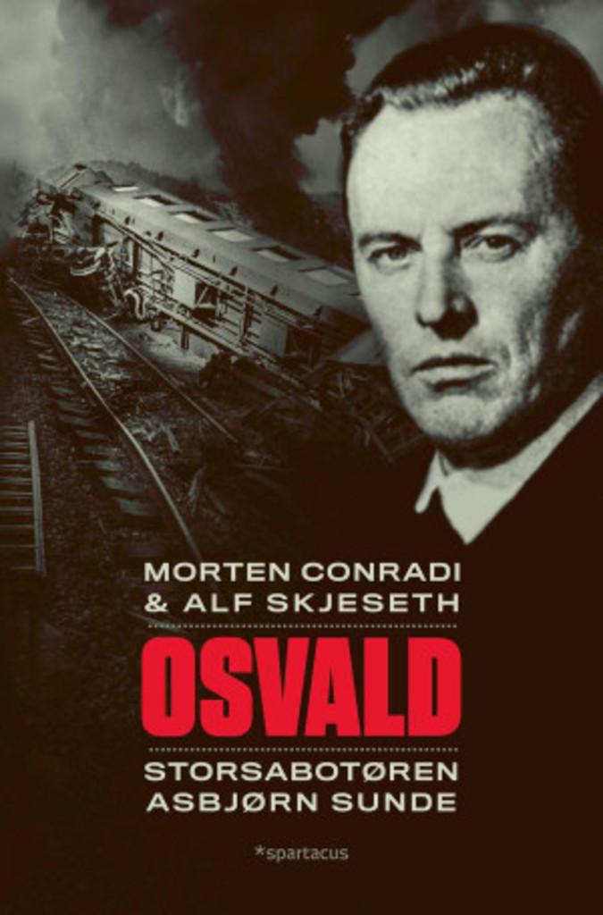 Osvald : storsabotøren Asbjørn Sunde