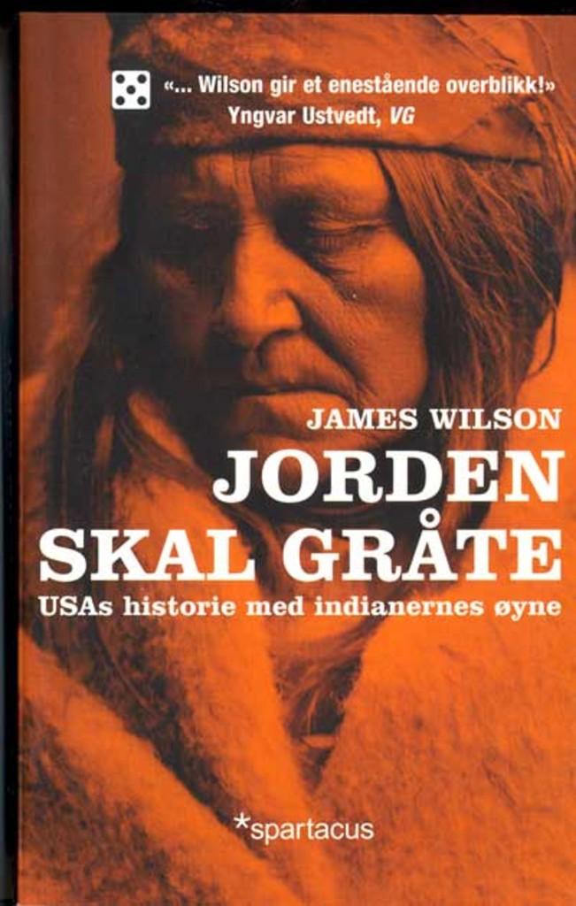 Jorden skal gråte : USAs historie med indianernes øyne
