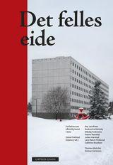 """""""Det Felles Eide : forfattere om offentlig kunst i Oslo"""""""